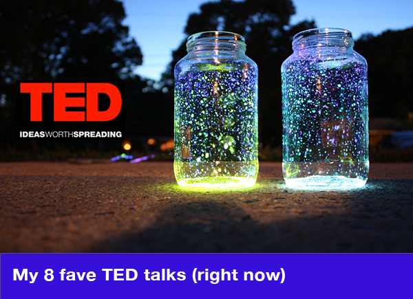 My-8-fave-TED-talks